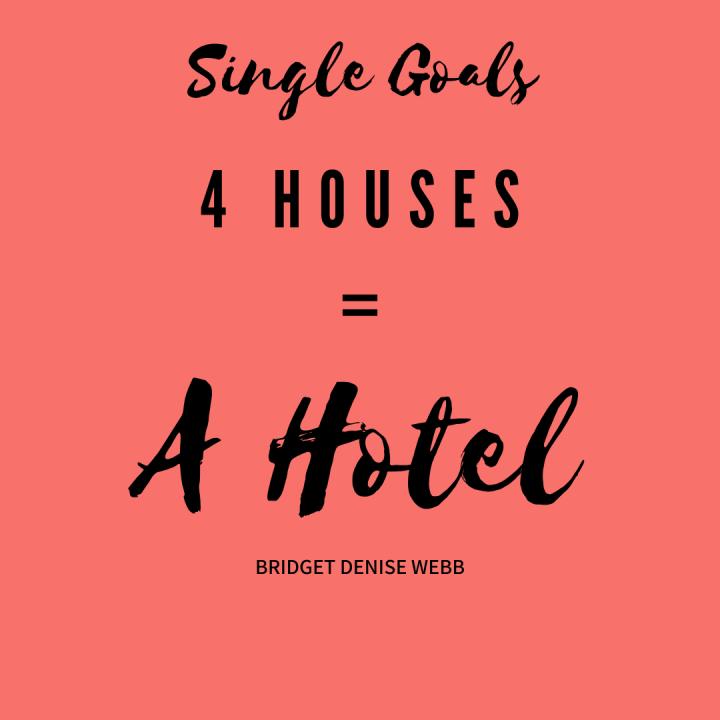 Single Goals 4 Houses = AHotel